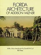 Florida Architecture of Addison Mizner by…