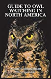 Heintzelman, Donald S.: Guide to Owl Watching in North America