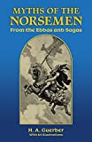 Guerber, H. A.: Myths of the Norsemen: From the Eddas and Sagas