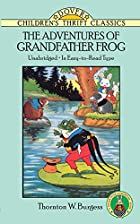 The Adventures of Grandfather Frog by…