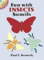 Fun with Insects Stencils by Paul E. Kennedy