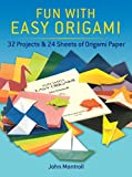 Dover: Fun with Easy Origami: 32 Projects and 24 Sheets of Origami Paper (Dover Origami Papercraft)