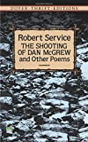 Robert Service: The Shooting of Dan McGrew and Other Poems (Dover Thrift Editions)