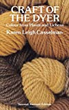 Casselman, Karen Leigh: Craft of the Dyer: Colour from Plants and Lichens