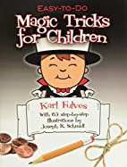 Easy-to-Do Magic Tricks For Children by Karl…
