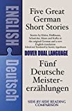 Appelbaum, Stanley: Five Great German Short Stories/Funf Deutsche Meistererzahlungen