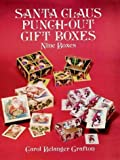 Grafton, Carol Belanger: Santa Claus Punch-Out Gift Boxes/Nine Boxes