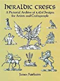 Fairbairn, James: Heraldic Crests: A Pictorial Archive of 4,424 Designs for Artists and Craftspeople