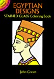 Green, John: Egyptian Designs Stained Glass Coloring Book (Dover Stained Glass Coloring Book)