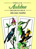 Audubon, John James: 12 Audubon Bookmarks