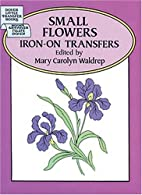 Small Flowers Iron-On Transfers by Mary…