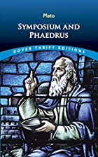 Phaedrus; Symposium by Plato