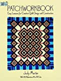 Martin, Judy: Patchworkbook: Easy Lessons for Creative Quilt Design and Construction (Dover Needlework)