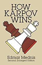 How Karpov Wins by Edmar Mednis