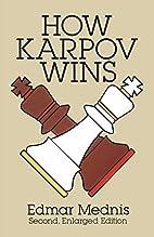 How Karpov Wins by Edmar Mednis