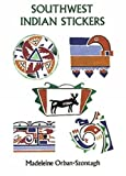 Orban-Szontagh, Madeleine: Southwest Indian Stickers: 24 Pressure-Sensitive Designs (Dover Stickers)