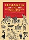 Grafton, Carol Belanger: Horses and Horse-Drawn Vehicles: A Pictorial Archive