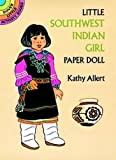 Allert, Kathy: Little Southwest Indian Girl Paper Doll (Dover Little Activity Books Paper Dolls)