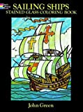 Green, John: Sailing Ships Stained Glass Coloring Book (Dover Coloring Book)
