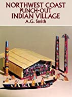 Northwest Coast Punch-Out Indian Village by…