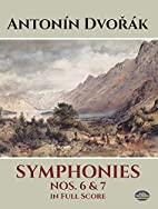 Symphonies Nos. 6 and 7 in Full Score by…