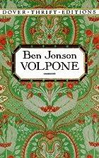 Volpone, or The Fox by Ben Jonson