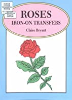 Roses Iron-On Transfers by Claire Bryant