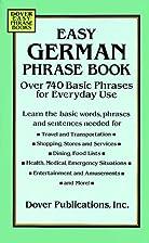 Easy German Phrase Book: Over 740 Basic…
