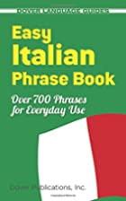 Easy Italian Phrase Book: 770 Basic Phrases…