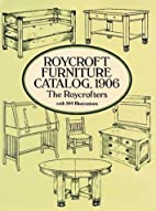 Roycroft Furniture Catalog, 1906 by The…
