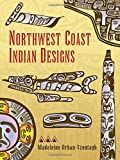 Orban-Szontagh, Madeleine: Northwest Coast Indian Designs (Dover Pictorial Archive)