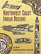 Northwest Coast Indian Designs by Madeleine…