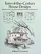 Turn-of-the-Century House Designs: With…