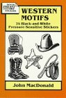 MacDonald, John: Western Motifs: 24 Black-And-White Pressure-Sensitive Stickers (Dover Instant Art Stickers)