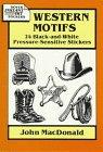 MacDonald, John: Western Motifs: 24 Black-And-White Pressure-Sensitive Stickers (Dover Instant Art Stickers)