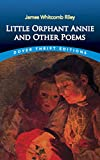 Riley, James Whitcomb: Little Orphant Annie and Other Poems