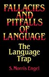 Engel, S. Morris: Fallacies and Pitfalls of Language: The Language Trap