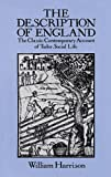 Harrison, William: The Description of England: The Classic Contemporary Account of Tudor Social Life