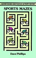 Sports Mazes by Dave Phillips