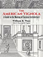 The American Vignola: A Guide to the Making…