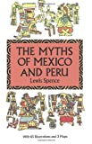 Spence, Lewis: The Myths of Mexico and Peru (Dover Books on Anthropology, the American Indian)