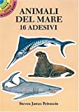 Petruccio, Steven James: Animali Del Mare: 16 Adesivi (Dover Little Activity Books)