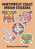 Orban-Szontagh, Madeleine: Northwest Coast Indian Stickers: 24 Full-Color Pressure-Sensitive Designs (Pocket-Size Sticker Collections)