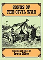 Songs of the Civil War by Irwin Silber