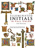 Grafton, Carol Belanger: Illuminated Initials in Full Color: 548 Designs