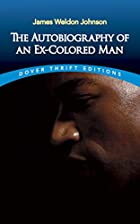 The Autobiography of an Ex-Coloured Man by…