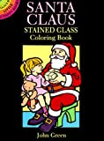 Green, John: Santa Claus Stained Glass Coloring Book