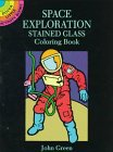 Green, John: Space Exploration Stained Glass Coloring Book (Dover Little Activity Books)