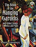 Schoenberg, Arnold: The Book of the Hanging Gardens and Other Songs for Voice and Piano