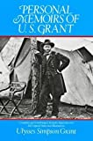 Grant, Ulysses S.: Personal Memoirs of U. S. Grant